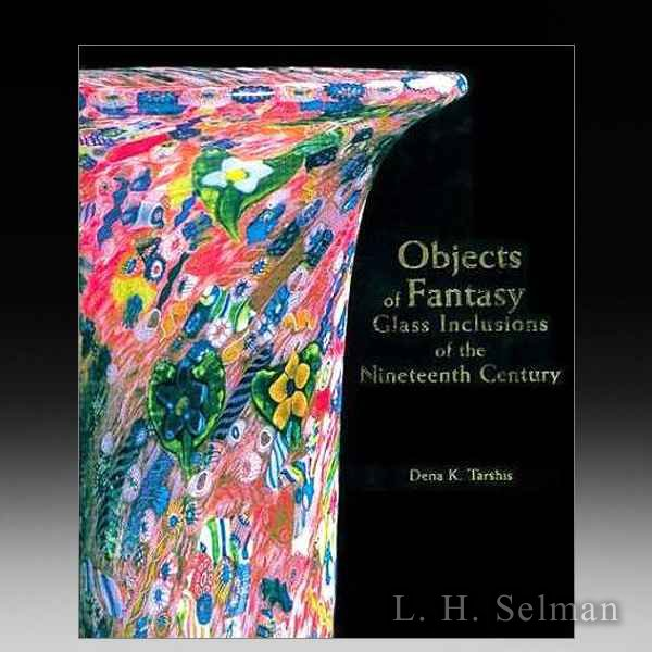 OBJECTS OF FANTASY: GLASS INCLUSIONS OF THE 19TH CENTURY by all Books
