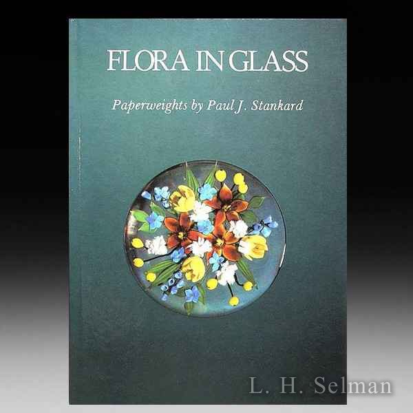 Flora in Glass -- Paperweights by Paul J. Stankard by all Books