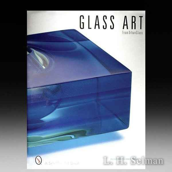 Glass Art from Urban Glass, by Richard Wilfred Yelle by all Books