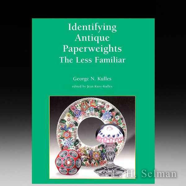 IDENTIFYING ANTIQUE PAPERWEIGHTS: THE LESS FAMILIAR by all Books