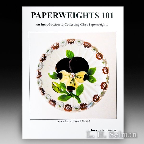 Paperweights 101: An Introduction to Collecting Glass Paperweights, by Doris B. Robinson. by all Books