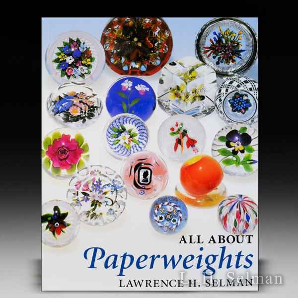 ALL ABOUT PAPERWEIGHTS, by Lawrence Selman by all Books