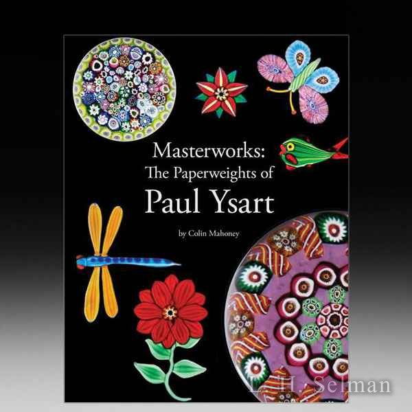 MASTERWORKS: THE PAPERWEIGHTS OF PAUL YSART, by Mahoney by all Books