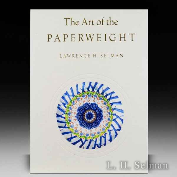 THE ART OF THE PAPERWEIGHT, by Lawrence Selman by all Books