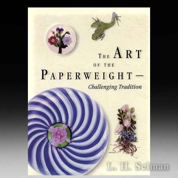 The Art of the Paperweight -- Challenging Tradition, Selman by all Books