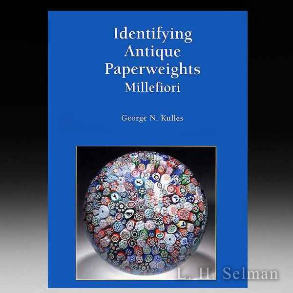 IDENTIFYING ANTIQUE PAPERWEIGHTS - MILLEFIORI (REVISED) by all Books