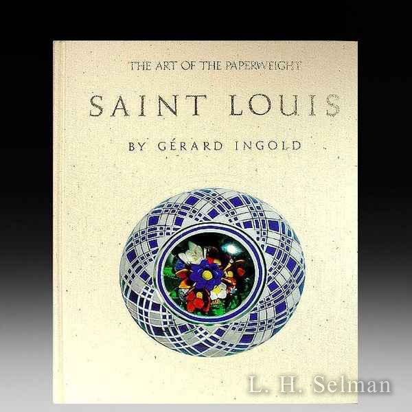 The Art of the Paperweight -- Saint Louis, by Gerard Ingold by all Books