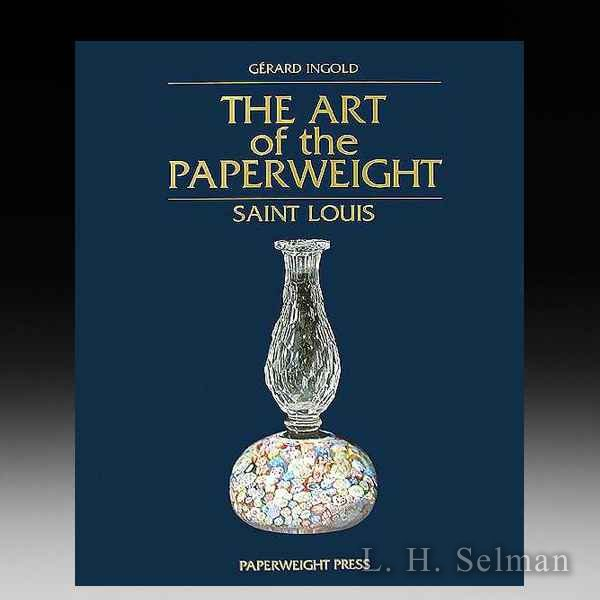 THE ART OF THE PAPERWEIGHT - SAINT LOUIS (Revised edition) by all Books