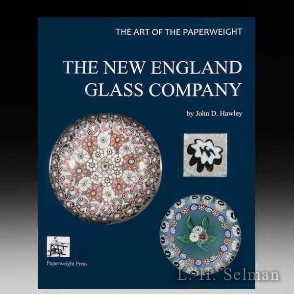 THE ART OF THE PAPERWEIGHT: The New England Glass Company, by John D. Hawley by all Books