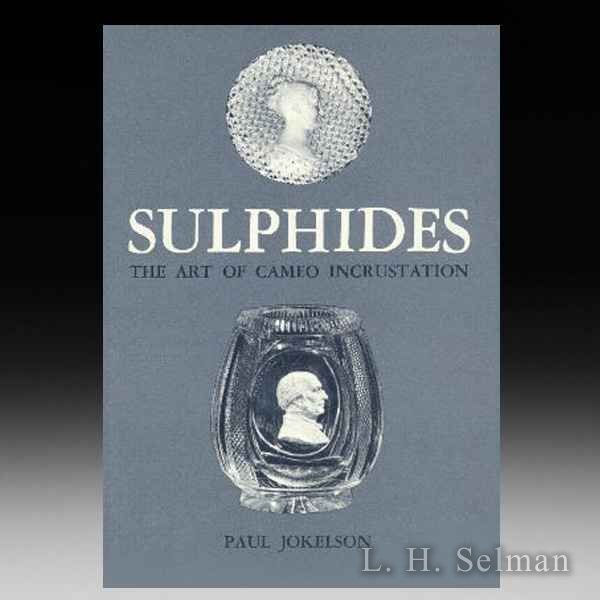 Sulphides -- The Art of Cameo Incrustation, by Paul Jokelson. by all Books
