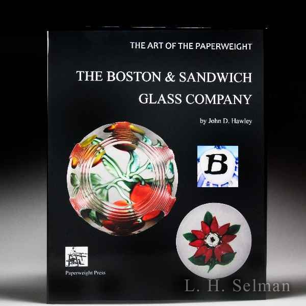 The Boston & Sandwich Glass Company, by John D. Hawley. by John Hawley*